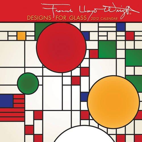 9780764957680: Frank Lloyd Wright: Designs for Glass 2012 Calendar