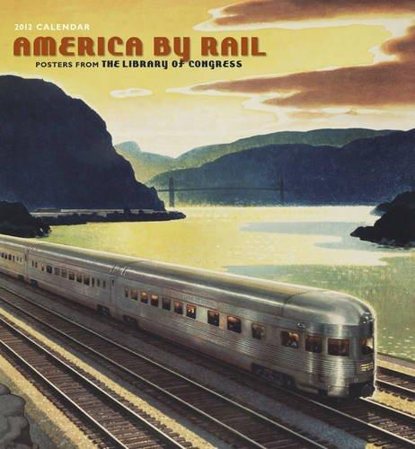 9780764958724: America by Rail, 2012 (Wall Calendar)