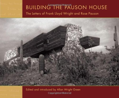 9780764958885: Building the Pauson House: The Letters of Frank Lloyd Wright and Rose Pauson