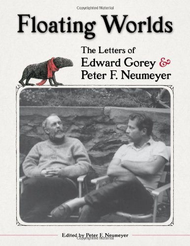 Floating Worlds: The Letters of Edward Gorey and Peter F. Neumeyer (0764959476) by Peter F. Neumeyer