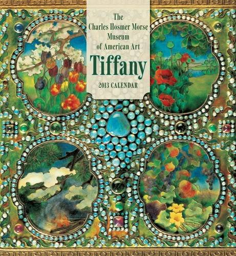 9780764961052: The Charles Hosmer Morse Museum of American Tiffany 2013 Calendar
