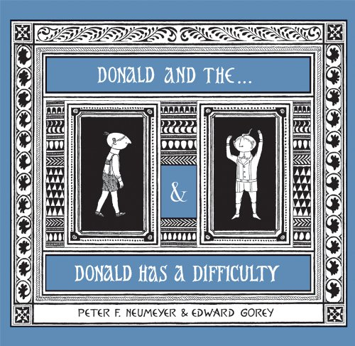 The Donald Boxed Set: Donald and the . . . & Donald Has a Difficulty (0764961306) by Peter F. Neumeyer; Edward Gorey