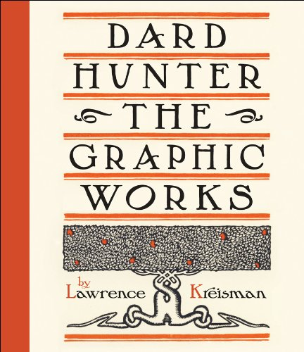 Dard Hunter: The Graphic Works: Lawrence Kreisman