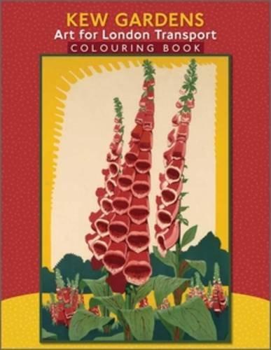 Kew Gardens: Art for London Transport: Pomegranate Communications Inc.