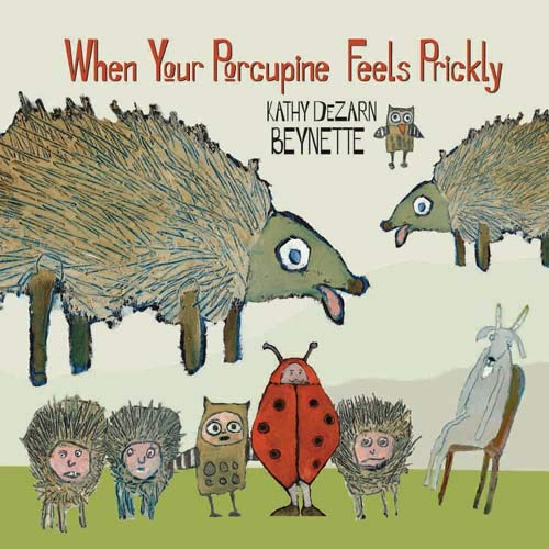 9780764963186: When Your Porcupine Feels Prickly