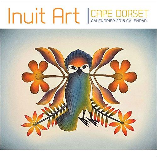 9780764966422: Cape Dorset Inuit Art 2015 Calendar