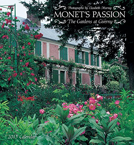 9780764966460: Monet's Passion 2015 Calendar: The Gardens at Giverny