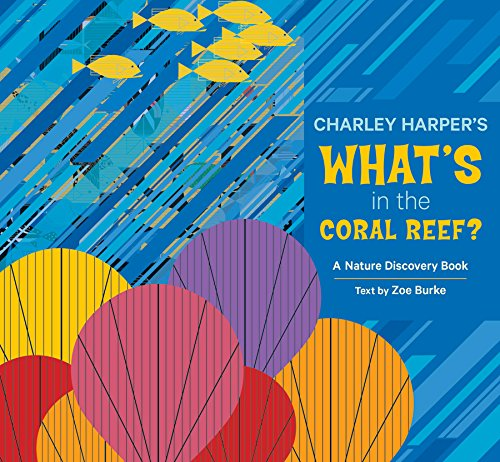Charley Harper Whats in the Coral Reef A235 (Hardback)