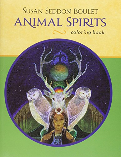 Susan Seddon Boulet: Animal Spirits Color Book: Susan Seddon Boulet