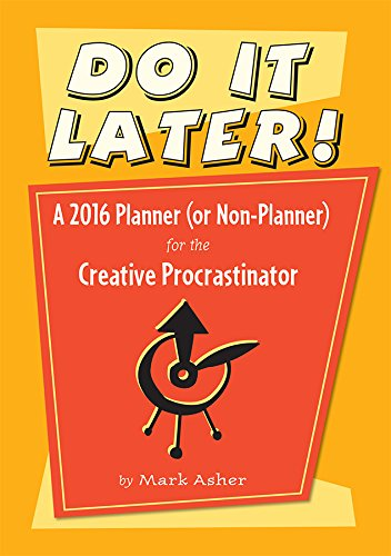 9780764969928: Do It Later!: A 2016 Planner (Or Non-planner) for the Creative Procrastinator