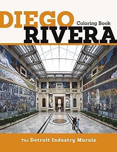 Diego Rivera the Detroit Industry Murals Coloring Book: Diego Rivera