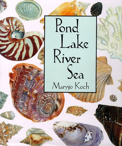 9780765107602: Pond Lake River Sea (Maryjo Koch Series)