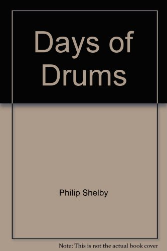 Days of Drums by Shelby, Philip: book
