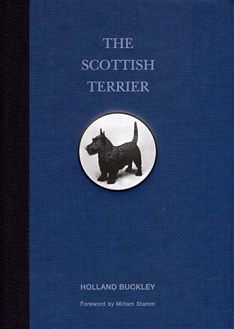 The Scottish Terrier (Dog Breed Series): Buckley, Holland