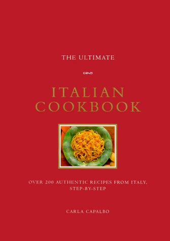 9780765108548: The Ultimate Italian Cookbook (The Ultimate Series)
