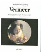 Vermeer: The Complete Paintings by the Master of Light (Master Artists Library)