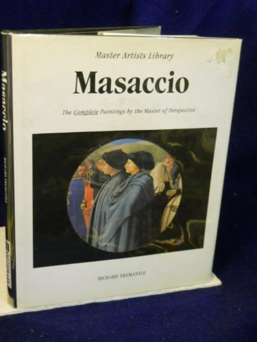 Masaccio The Complete Paintings By the Master of Perspective