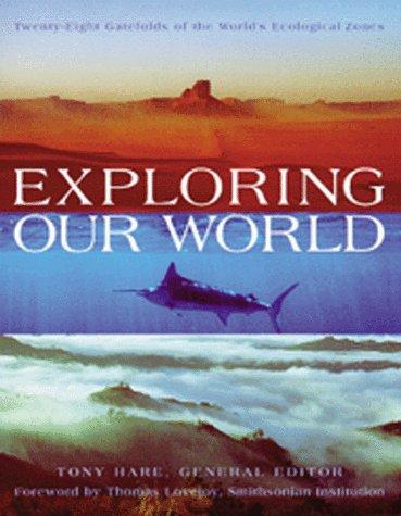 Exploring Our World: Thomas Lovejoy