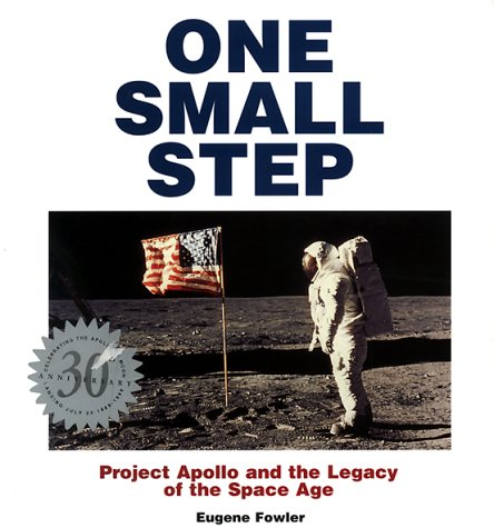 One Small Step: Apollo 11 and the Legacy of the Space Age: Eugene Fowler