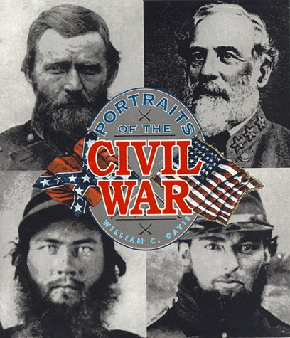Portraits of the Civil War (076511691X) by William C. Davis