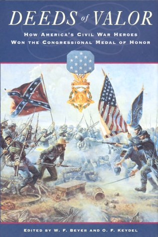 9780765117694: Deeds of Valor: How America's Civil War Heroes Won the Congressional Medal of Honor