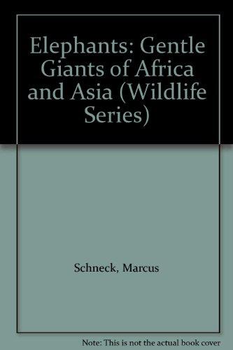 9780765191939: Elephants: Gentle Giants of Africa and Asia (Wildlife Series)