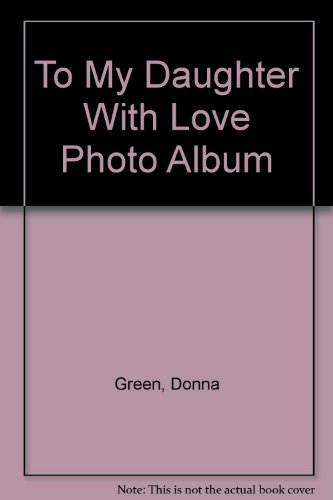 To My Daughter With Love Photo Album (0765192101) by Green, Donna