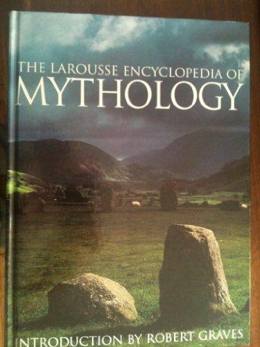 The Larousse Encyclopedia of Mythology: Robert Graves