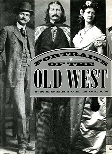 Portraits of the Old West: Nolan, Frederick