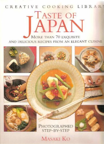 Taste of Japan: Over 70 Exquisite and: Ko, Masaki