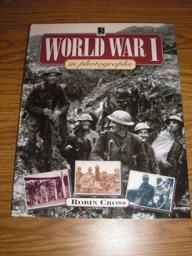 World War I in Photographs (The World: Robin Cross