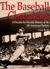 The Baseball Chronicles: A Decade-By-Decade History of the All-American Pastime: Larry Burke