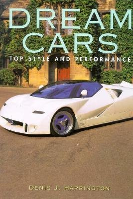 9780765196255: Dream Cars: Top Style and Performance