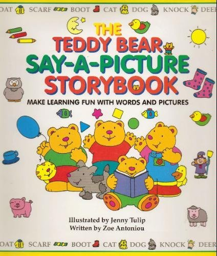 The Teddy Bear Say-A-Picture Storybook: Make Learning: Zoe Antoniou; Illustrator-Jenny