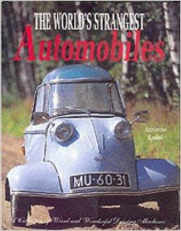9780765197016: The World's Strangest Automobiles