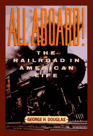 All Aboard! The Railroad in American Life