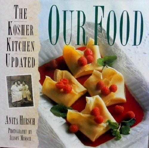 Our Food: The Kosher Kitchen Updated: Hirsch, Anita