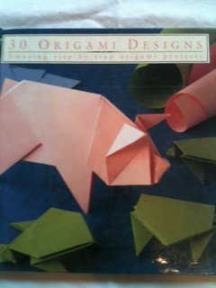 9780765197702: 30 Origami Designs: Amazing Step-By-Step Origami Projects (Thirty Projects Series)