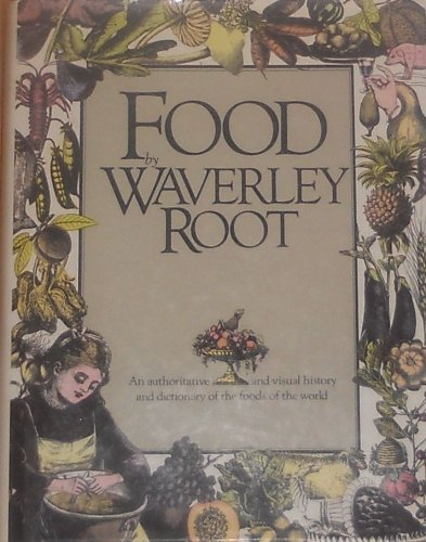 9780765197917: Food: An Authoritative and Visual History and Dictionary of the Foods of the World