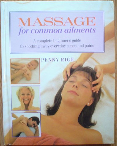 Massage for Common Ailments (The Practical Health Series): Rich, Penny