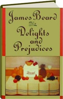 9780765198280: James Beard on Food: Delights and Prejudices