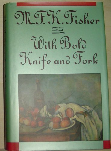 9780765198303: With Bold Knife and Fork (On Food)