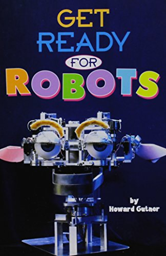 GET READY FOR ROBOTS, SINGLE COPY, VERY FIRST CHAPTERS (9780765213761) by Howard Gutner