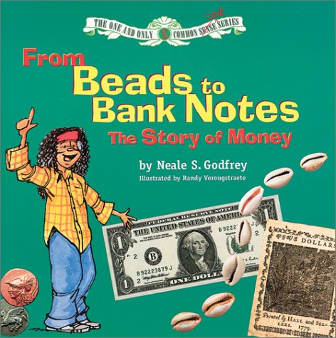 From Beads to Bank Notes : The: Neale S. Godfrey