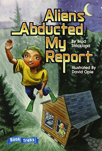 BOOK TREKS EXTENSION ALIENS ABDUCTED MY REPORT GRADE 5 2005C: CELEBRATION PRESS