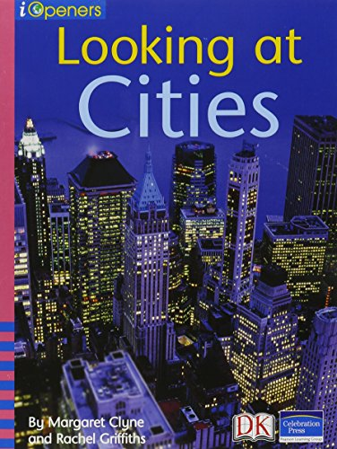 Looking at Cities (iOpeners Guided Reading, Level C) (076525137X) by Margaret Clyne; Rachel Griffiths