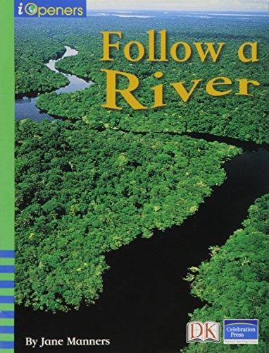 9780765251626: IOPENERS FOLLOW A RIVER SINGLE GRADE 1 2005C