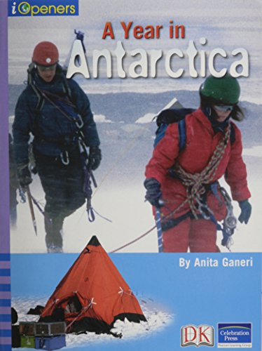 IOPENERS A YEAR IN THE ANTARCTIC 6 PACK GRADE 3 2005C: CELEBRATION PRESS