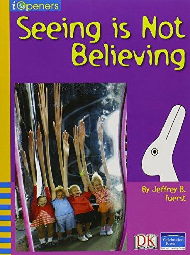 IOPENERS SEEING IS NOT BELIEVING 6 PACK GRADE 4 2005C: CELEBRATION PRESS