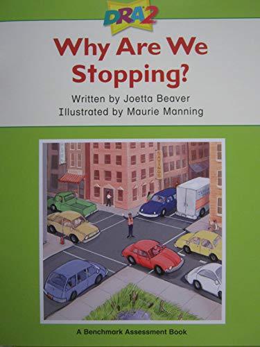 DRA2 Why Are We Stopping? (Benchmark Assessment: Joetta Beaver